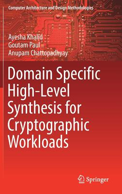 Domain Specific High-Level Synthesis for Cryptographic Workloads-cover