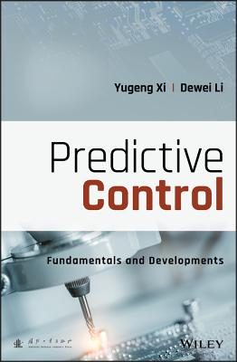 Predictive Control: Fundamentals and Developments-cover