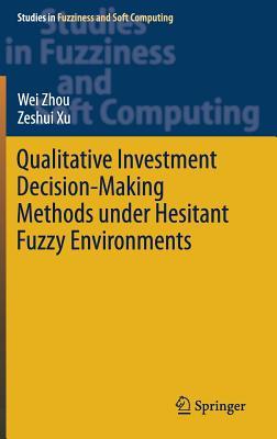 Qualitative Investment Decision-Making Methods Under Hesitant Fuzzy Environments