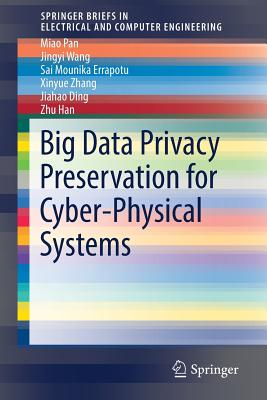 Big Data Privacy Preservation for Cyber-Physical Systems-cover