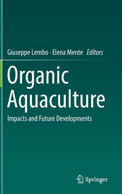 Organic Aquaculture: Impacts and Future Developments-cover