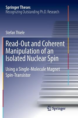 Read-Out and Coherent Manipulation of an Isolated Nuclear Spin: Using a Single-Molecule Magnet Spin-Transistor-cover