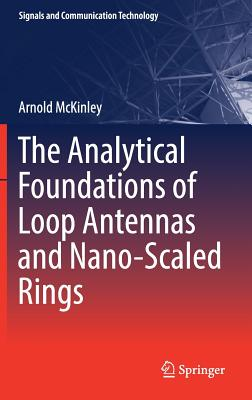 The Analytical Foundations of Loop Antennas and Nano-Scaled Rings-cover
