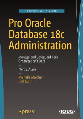 Pro Oracle Database 18c Administration: Manage and Safeguard Your Organization's Data-cover