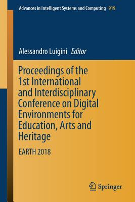 Proceedings of the 1st International and Interdisciplinary Conference on Digital Environments for Education, Arts and Heritage: Earth 2018-cover