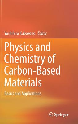 Physics and Chemistry of Carbon-Based Materials: Basics and Applications-cover