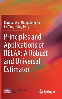 Principles and Applications of Relax: A Robust and Universal Estimator-cover