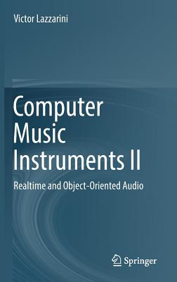 Computer Music Instruments II: Realtime and Object-Oriented Audio-cover