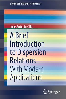 A Brief Introduction to Dispersion Relations: With Modern Applications