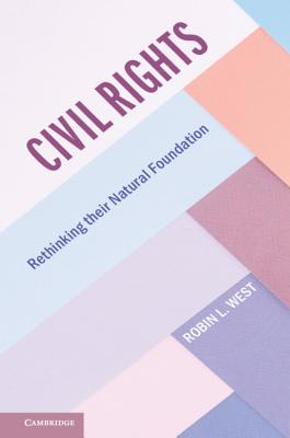 Civil Rights: Rethinking Their Natural Foundation-cover