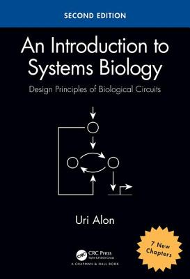 An Introduction to Systems Biology: Design Principles of Biological Circuits, Second Edition-cover