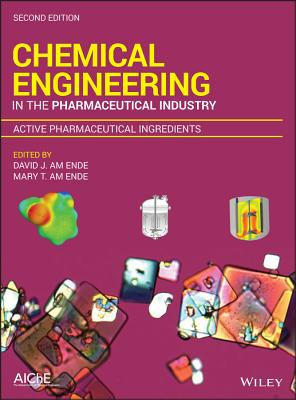 Chemical Engineering in the Pharmaceutical Industry, Active Pharmaceutical Ingredients-cover