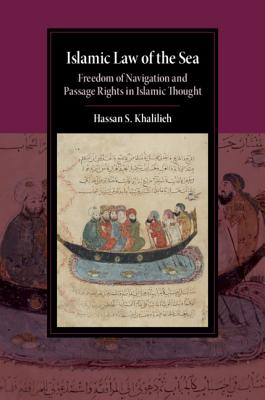 Islamic Law of the Sea: Freedom of Navigation and Passage Rights in Islamic Thought-cover