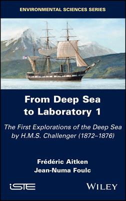 From Deep Sea to Laboratory 1: The First Explorations of the Deep Sea by H.M.S. Challenger (1872-1876)-cover