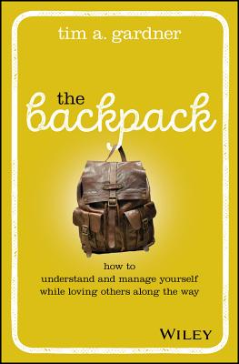 The Backpack: How to Understand and Manage Yourself While Loving Others Along the Way-cover
