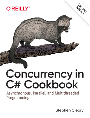 Concurrency in C# Cookbook: Asynchronous, Parallel, and Multithreaded Programming 2/e-cover