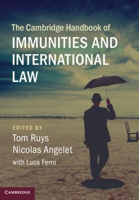 The Cambridge Handbook of Immunities and International Law-cover