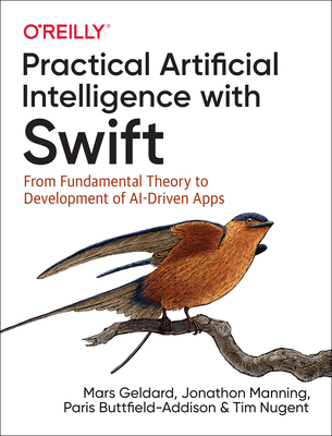 Practical Artificial Intelligence with Swift: From Fundamental Theory to Development of Ai-Driven Apps-cover