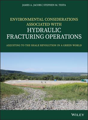 Environmental Considerations Associated with Hydraulic Fracturing Operations: Adjusting to the Shale Revolution in a Green World-cover