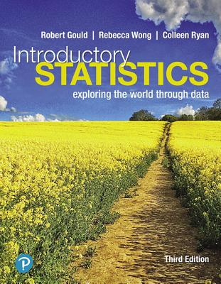 Introductory Statistics: Exploring the World Through Data, Loose-Leaf Edition