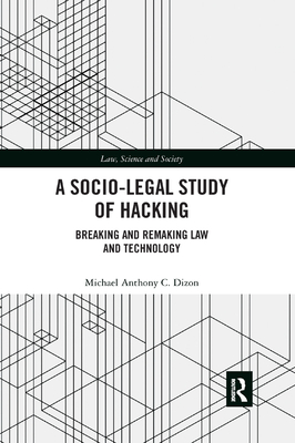 A Socio-Legal Study of Hacking: Breaking and Remaking Law and Technology-cover