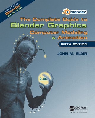 The Complete Guide to Blender Graphics: Computer Modeling & Animation, Fifth Edition-cover