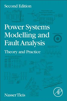 Power Systems Modelling and Fault Analysis: Theory and Practice-cover