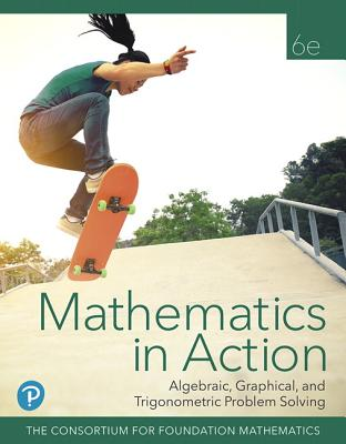 Mathematics in Action: Algebraic, Graphical, and Trigonometric Problem Solving-cover
