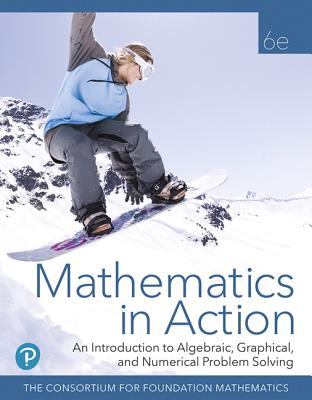 Mathematics in Action: An Introduction to Algebraic, Graphical, and Numerical Problem Solving, Loose-Leaf Edition-cover