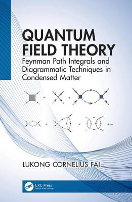 Quantum Field Theory: Feynman Path Integrals and Diagrammatic Techniques in Condensed Matter-cover