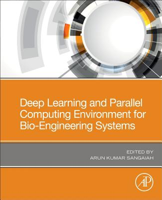 Deep Learning and Parallel Computing Environment for Bioengineering Systems-cover