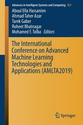 The International Conference on Advanced Machine Learning Technologies and Applications (Amlta2019)-cover