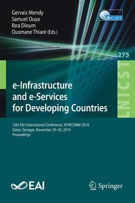 E-Infrastructure and E-Services for Developing Countries: 10th Eai International Conference, Africomm 2018, Dakar, Senegal, November 29-30, 2019, Proc-cover