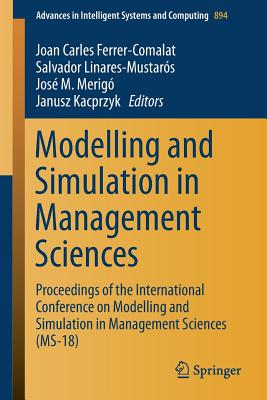 Modelling and Simulation in Management Sciences: Proceedings of the International Conference on Modelling and Simulation in Management Sciences (Ms-18-cover