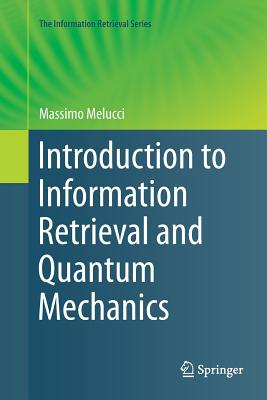 Introduction to Information Retrieval and Quantum Mechanics-cover