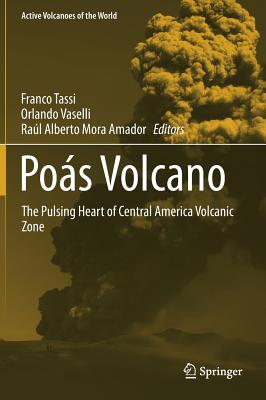 Poás Volcano: The Pulsing Heart of Central America Volcanic Zone