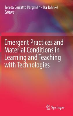 Emergent Practices and Material Conditions in Learning and Teaching with Technologies-cover