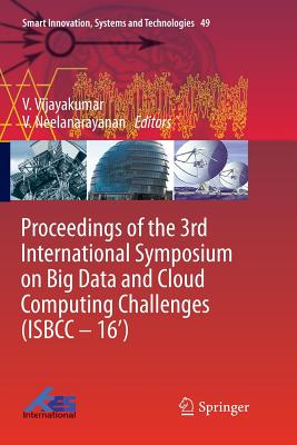 Proceedings of the 3rd International Symposium on Big Data and Cloud Computing Challenges (Isbcc - 16')-cover