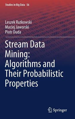 Stream Data Mining: Algorithms and Their Probabilistic Properties-cover