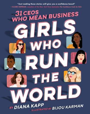 Girls Who Run the World: 31 Ceos Who Mean Business-cover