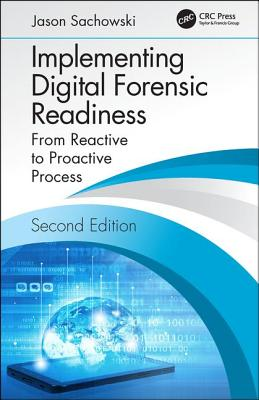 Implementing Digital Forensic Readiness: From Reactive to Proactive Process, Second Edition-cover