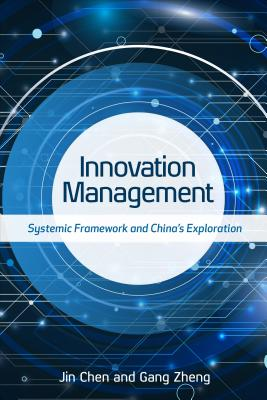 Innovation Management: Systemic Framework and China's Exploration-cover