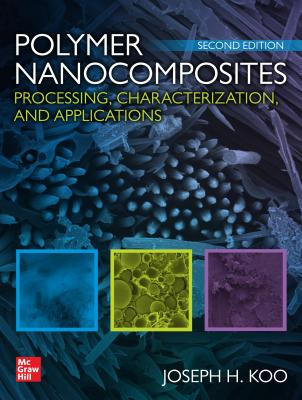Polymer Nanocomposites: Processing, Characterization, and Applications, Second Edition-cover