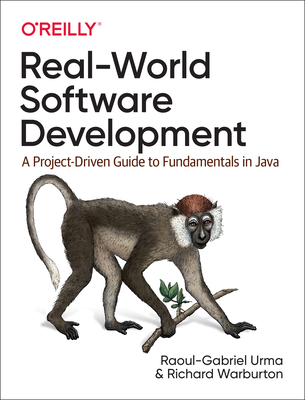 Real-World Software Development: A Project-Driven Guide to Fundamentals in Java-cover