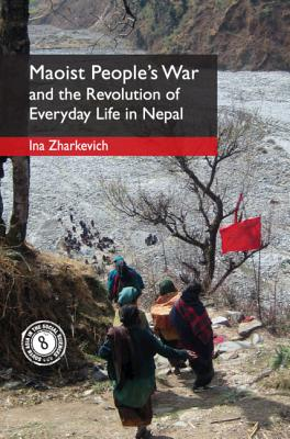 Maoist People's War and the Revolution of Everyday Life in Nepal-cover