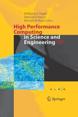 High Performance Computing in Science and Engineering ' 17: Transactions of the High Performance Computing Center, Stuttgart (Hlrs) 2017-cover