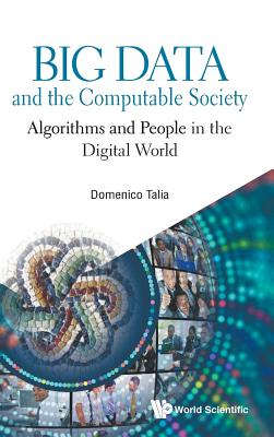 Big Data and the Computable Society: Algorithms and People in the Digital World-cover