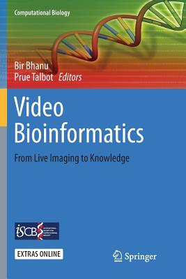Video Bioinformatics: From Live Imaging to Knowledge-cover