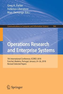 Operations Research and Enterprise Systems: 7th International Conference, Icores 2018, Funchal, Madeira, Portugal, January 24-26, 2018, Revised Select-cover