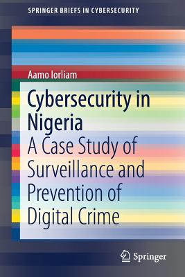 Cybersecurity in Nigeria: A Case Study of Surveillance and Prevention of Digital Crime-cover